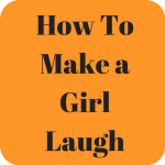 Get How To Make a Girl Laugh 1.1 APK MOD Unlocked